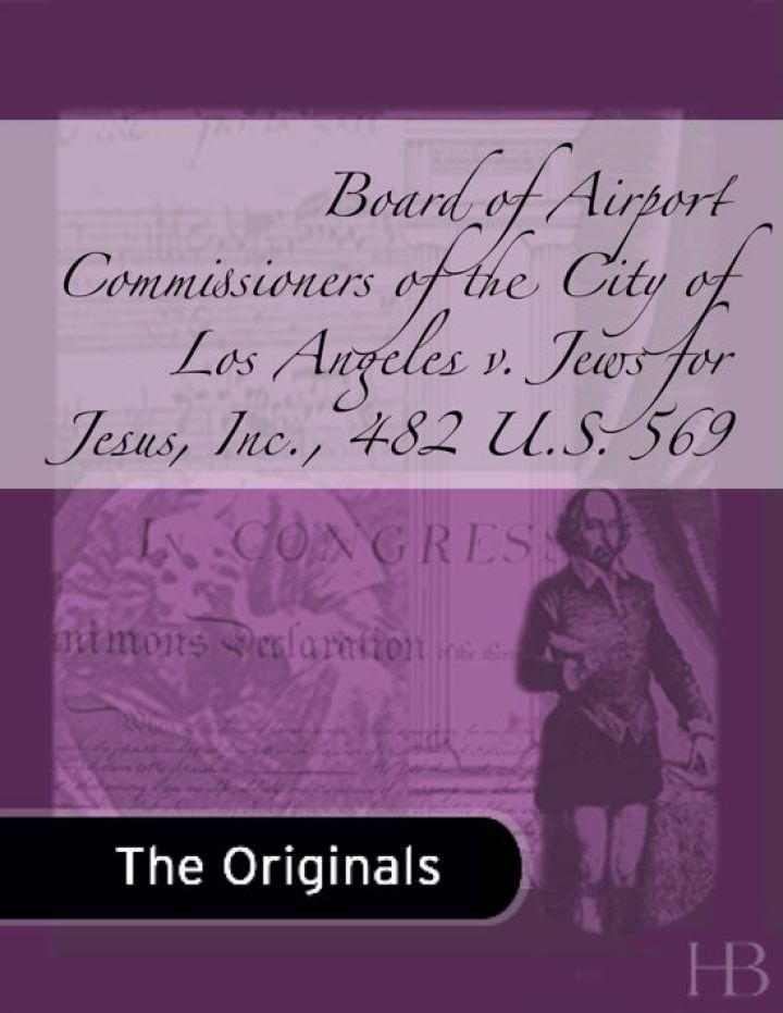 Board of Airport Commissioners of the City of Los Angeles v. Jews for Jesus, Inc., 482 U.S. 569