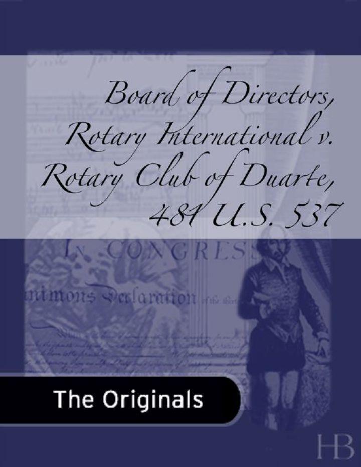 Board of Directors, Rotary International v. Rotary Club of Duarte, 481 U.S. 537
