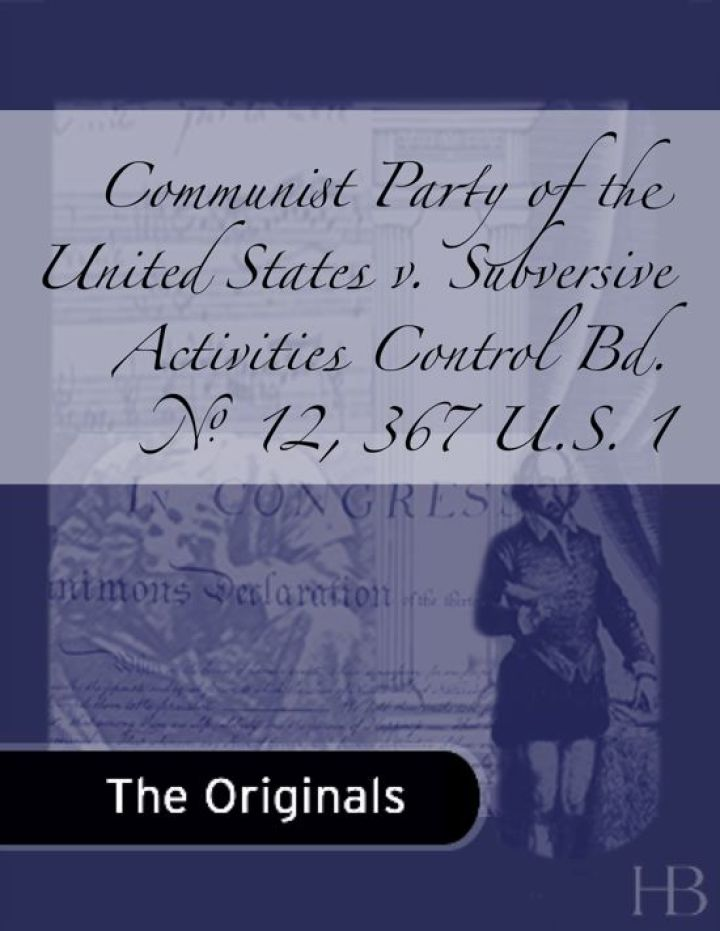 Communist Party of the United States v. Subversive Activities Control Bd. No. 12, 367 U.S. 1