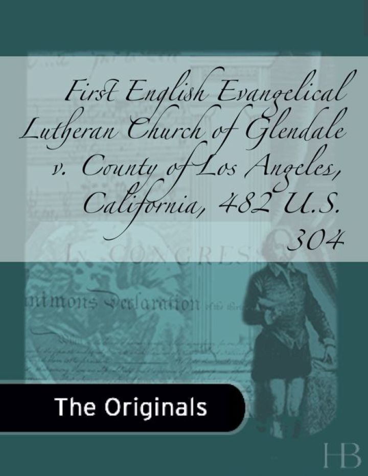First English Evangelical Lutheran Church of Glendale v. County of Los Angeles, California, 482 U.S. 304