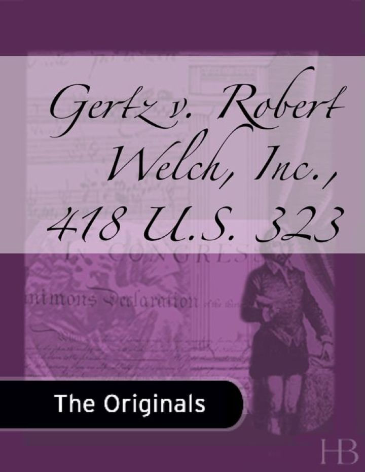 Gertz v. Robert Welch, Inc., 418 U.S. 323
