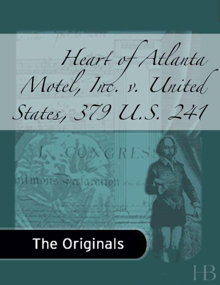 Heart of Atlanta Motel, Inc. v. United States, 379 U.S. 241