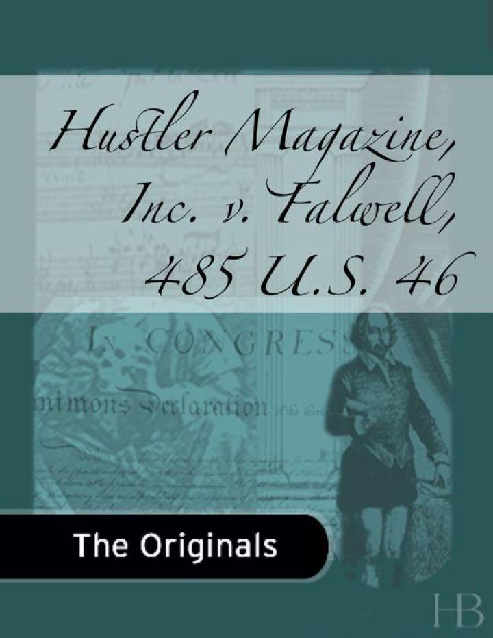 Hustler Magazine, Inc. v. Falwell, 485 U.S. 46