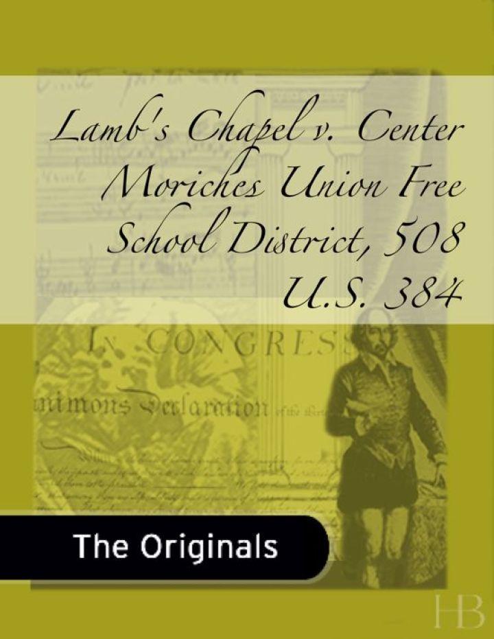 Lamb's Chapel v. Center Moriches Union Free School District, 508 U.S. 384