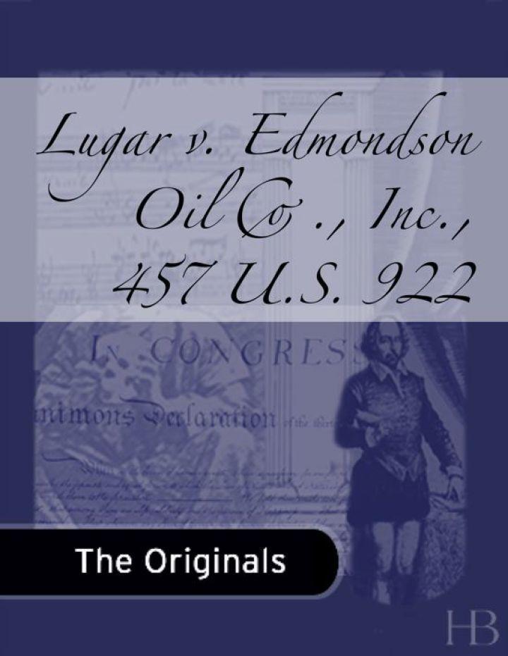 Lugar v. Edmondson Oil Co., Inc., 457 U.S. 922