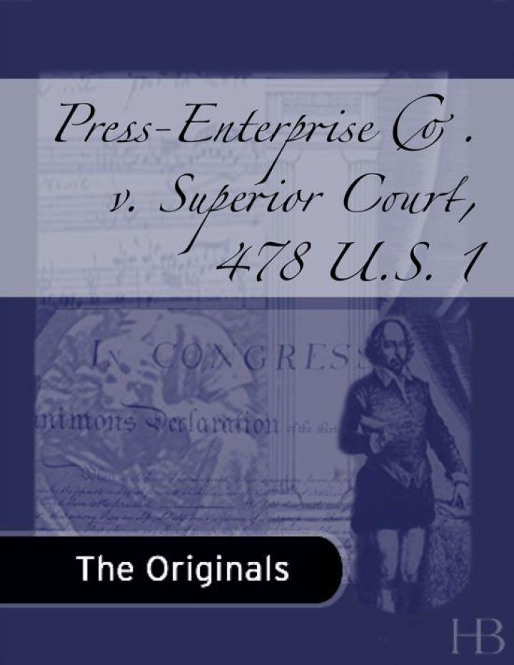 Press-Enterprise Co. v. Superior Court, 478 U.S. 1
