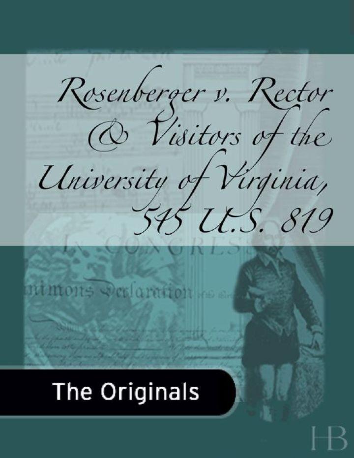 Rosenberger v. Rector & Visitors of the University of Virginia, 515 U.S. 819