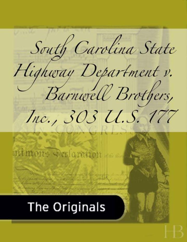 South Carolina State Highway Department v. Barnwell Brothers, Inc., 303 U.S. 177