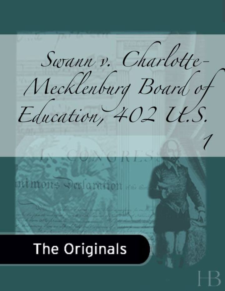 Swann v. Charlotte-Mecklenburg Board of Education, 402 U.S. 1