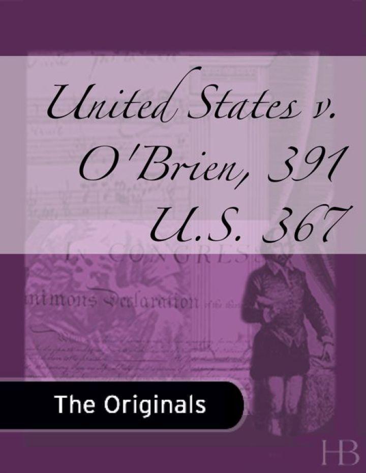 United States v. O'Brien, 391 U.S. 367