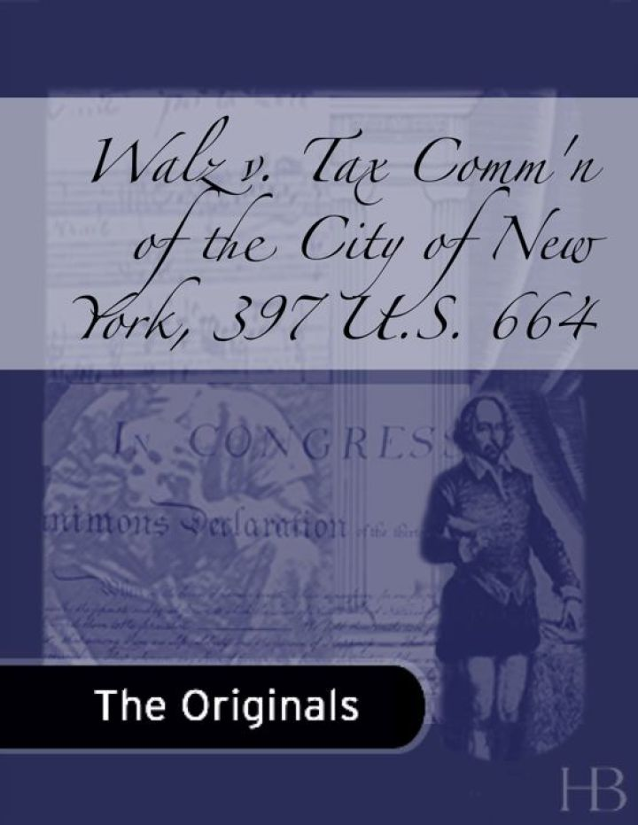 Walz v. Tax Comm'n of the City of New York, 397 U.S. 664