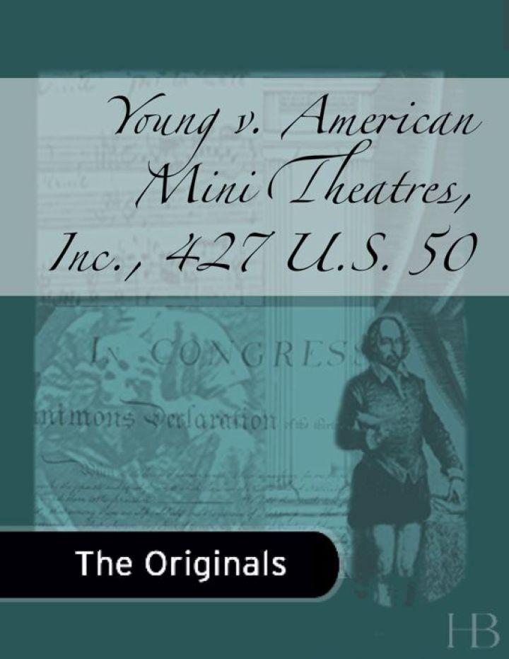 Young v. American Mini Theatres, Inc., 427 U.S. 50