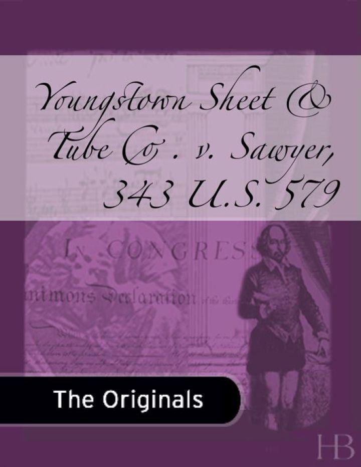 Youngstown Sheet & Tube Co. v. Sawyer, 343 U.S. 579