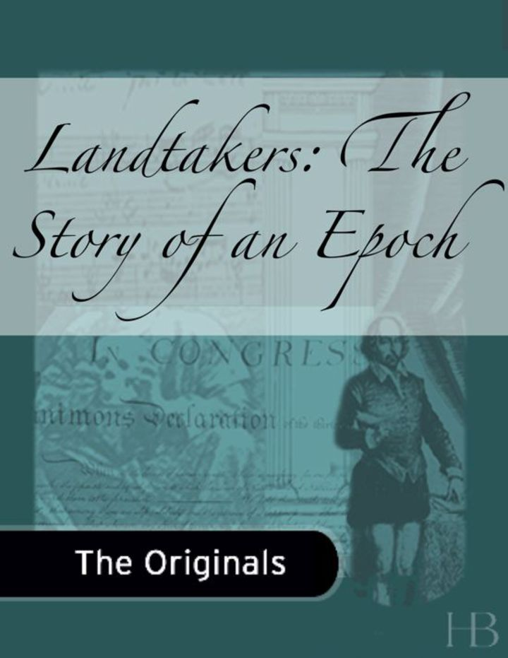 Landtakers: The Story of an Epoch