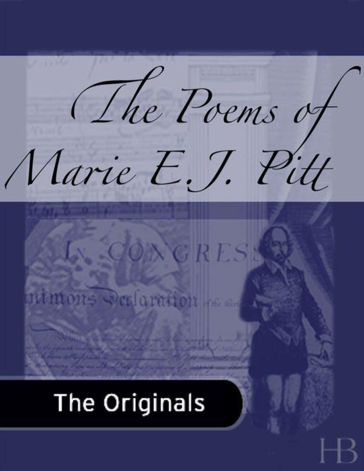 The Poems of Marie E. J. Pitt