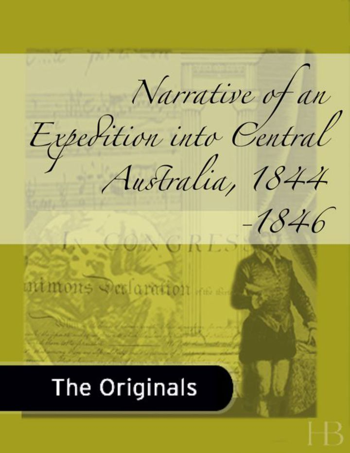 Narrative of an Expedition into Central Australia, 1844-1846