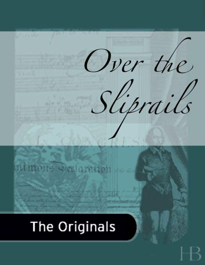 Over the Sliprails