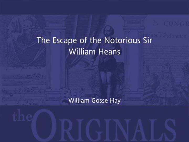 The Escape of the Notorious Sir William Heans