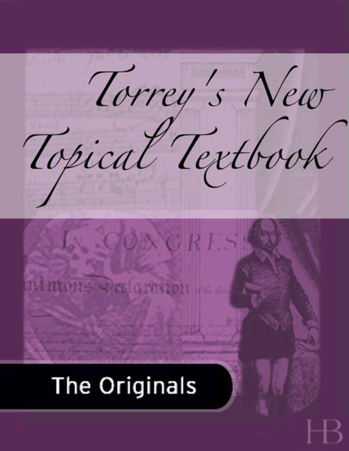 Torreys New Topical Textbook
