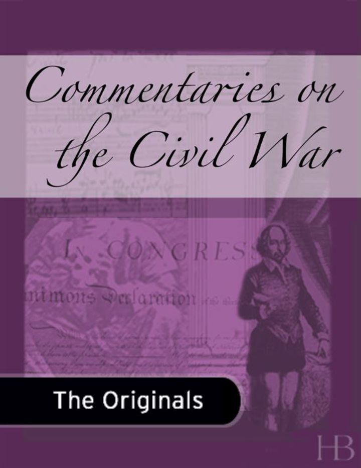 Commentaries on the Civil War
