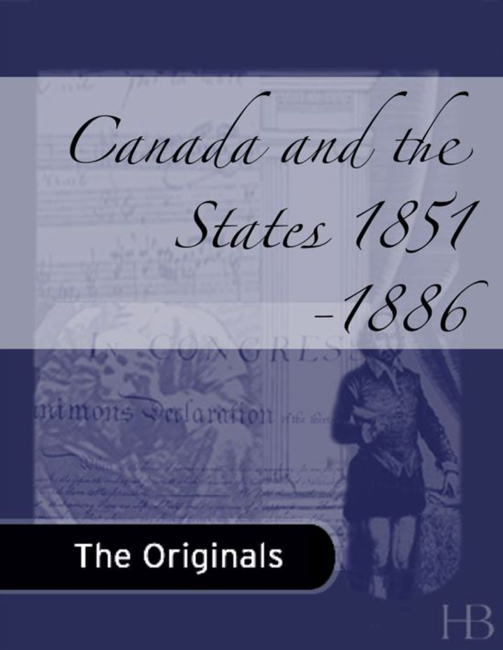 Canada and the States: Recollections,  1851-1886