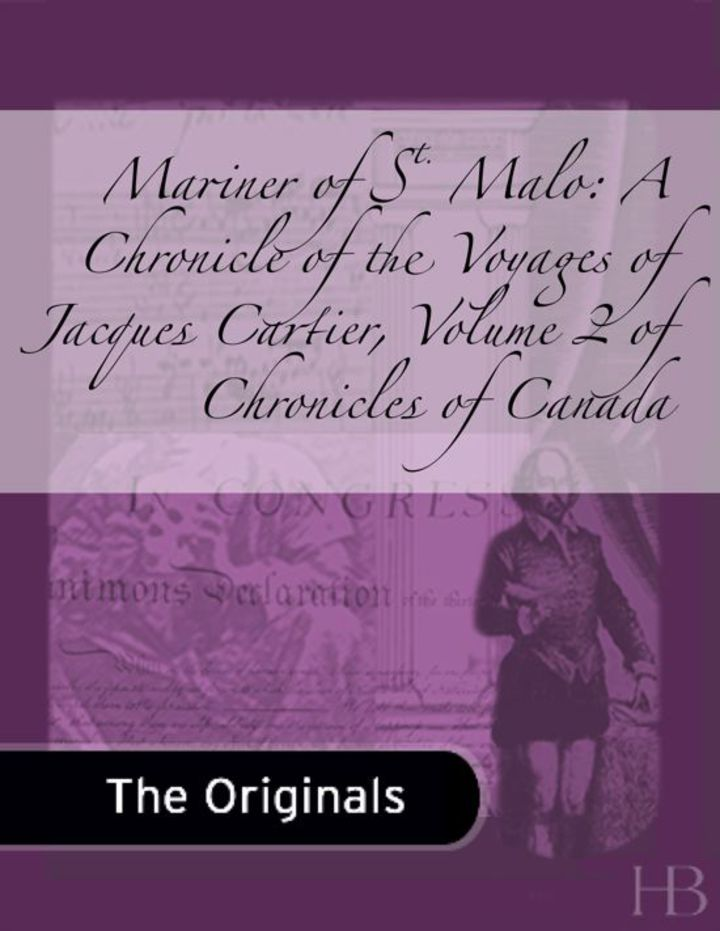Mariner of St. Malo: A Chronicle of the Voyages of Jacques Cartier