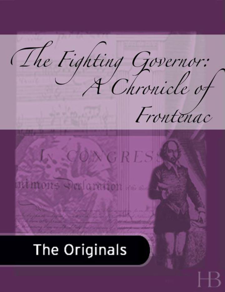 The Fighting Governor: A Chronicle of Frontenac