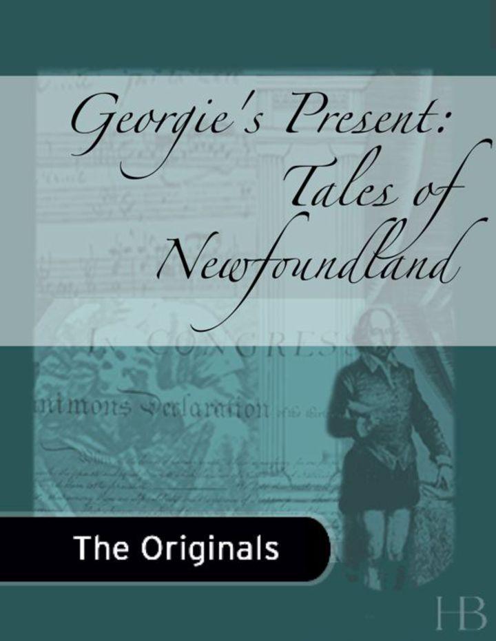 Georgie's Present: Tales of Newfoundland