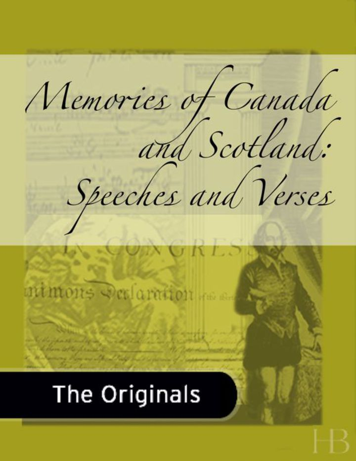 Memories of Canada and Scotland:  Speeches and Verses