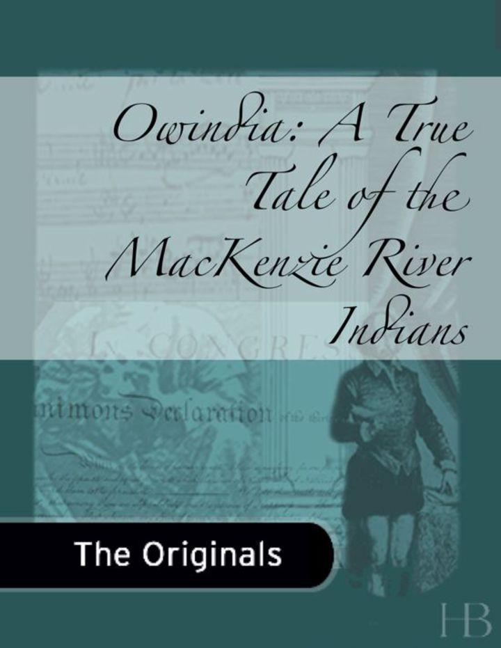 Owindia: A True Tale of the MacKenzie River Indians
