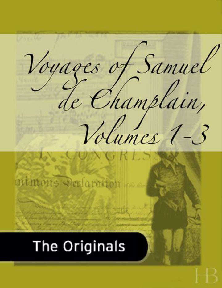 Voyages of Samuel de Champlain, Volumes 1-3
