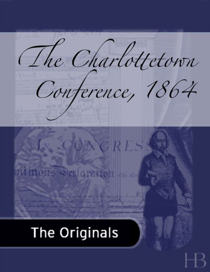 The Charlottetown Conference, 1864