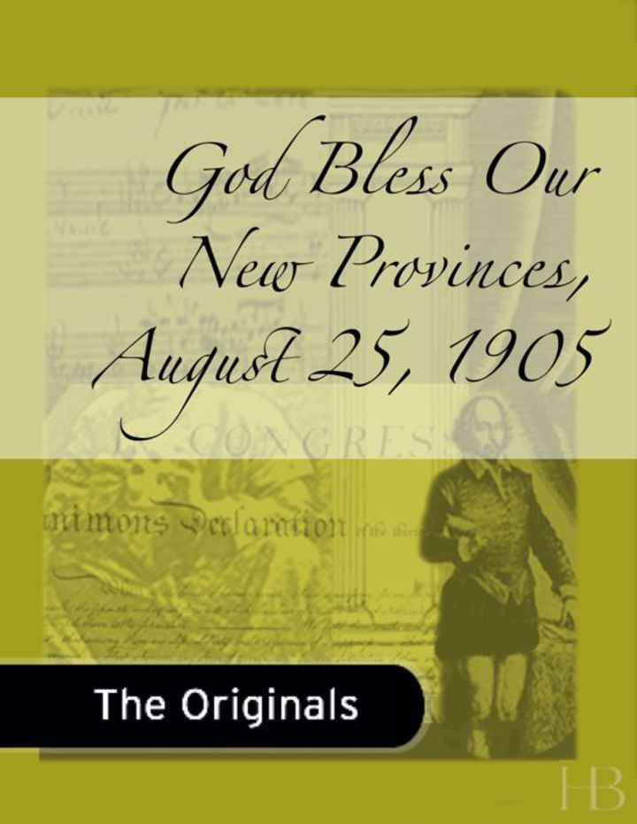 God Bless Our New Provinces,  August 25, 1905