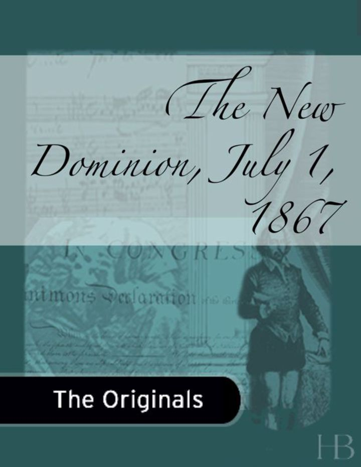 The New Dominion, July 1, 1867