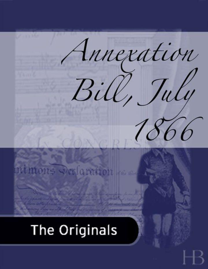 Annexation Bill, July 1866