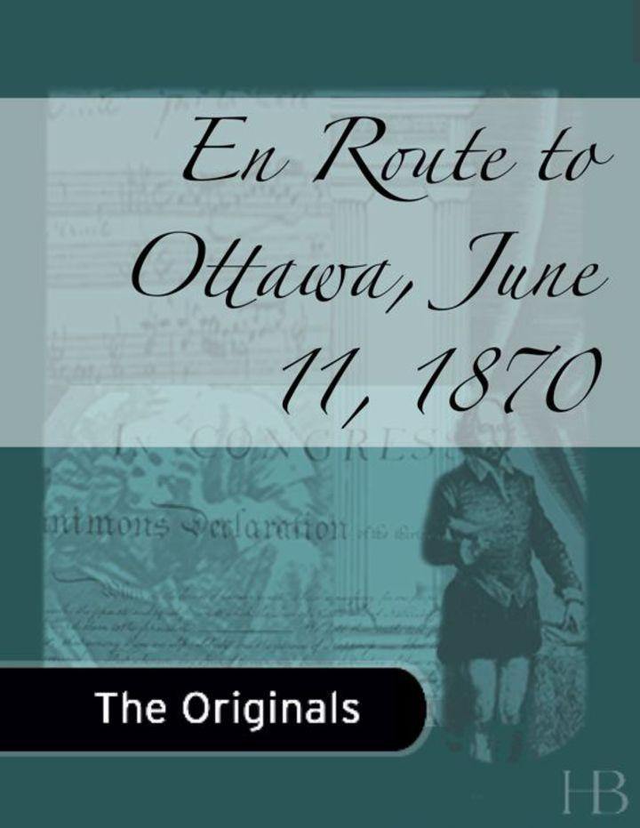 En Route to Ottawa, June 11, 1870