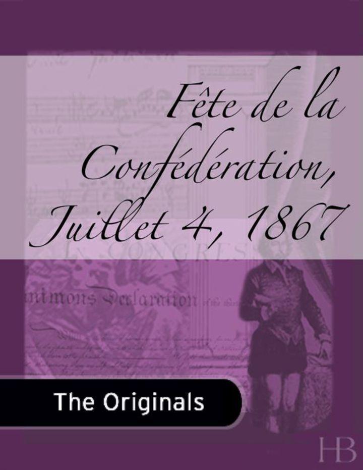 Fête de la Confédération, Juillet 4, 1867