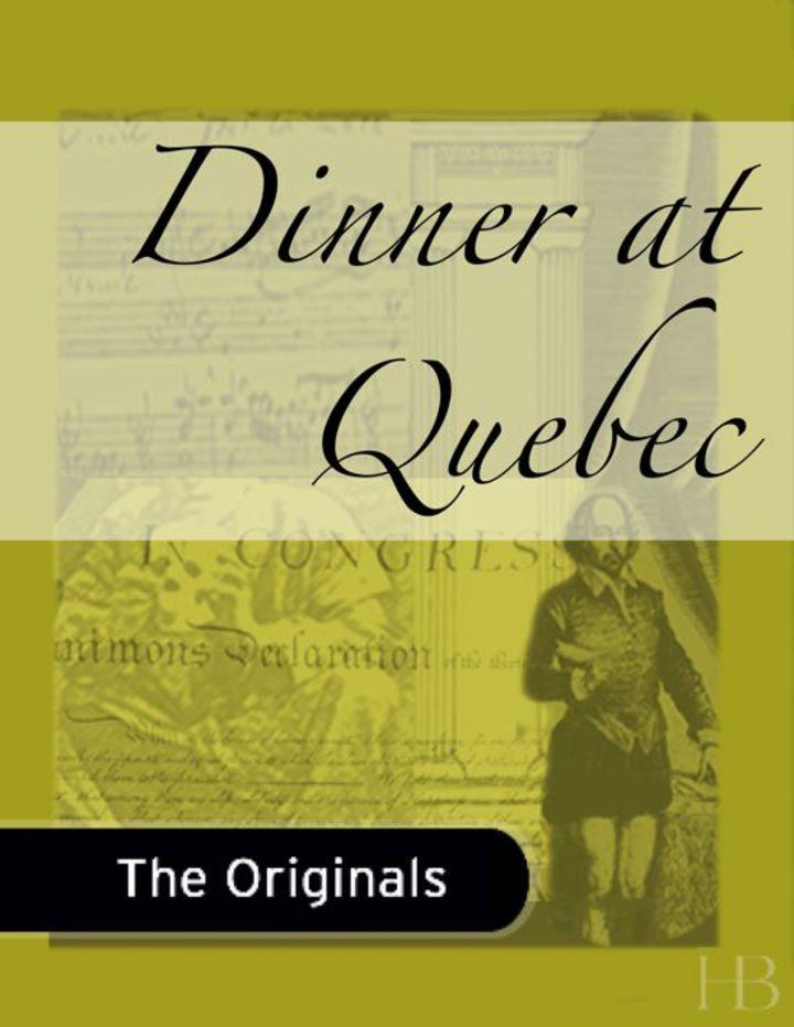 Dinner at Quebec