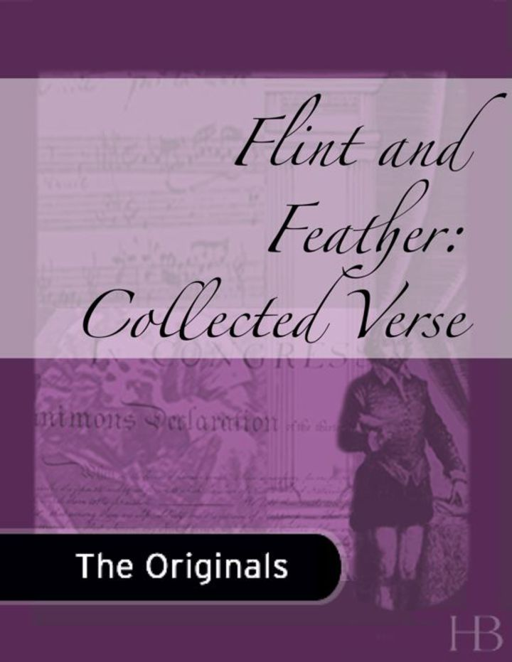 Flint and Feather: Collected Verse