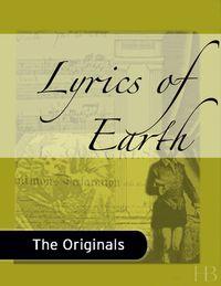 Lyrics of Earth              by             Archibald Lampman
