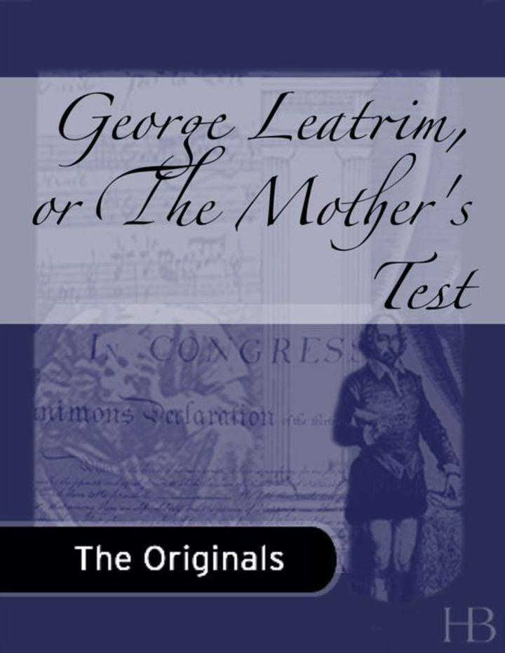 George Leatrim, or The Mother's Test