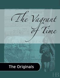 The Vagrant of Time              by             Charles G. D. Roberts