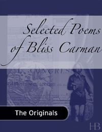 Selected Poems of Bliss Carman              by             Bliss Carman