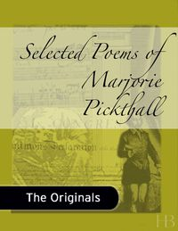 Selected Poems of Marjorie Pickthall              by             Marjorie Pickthall