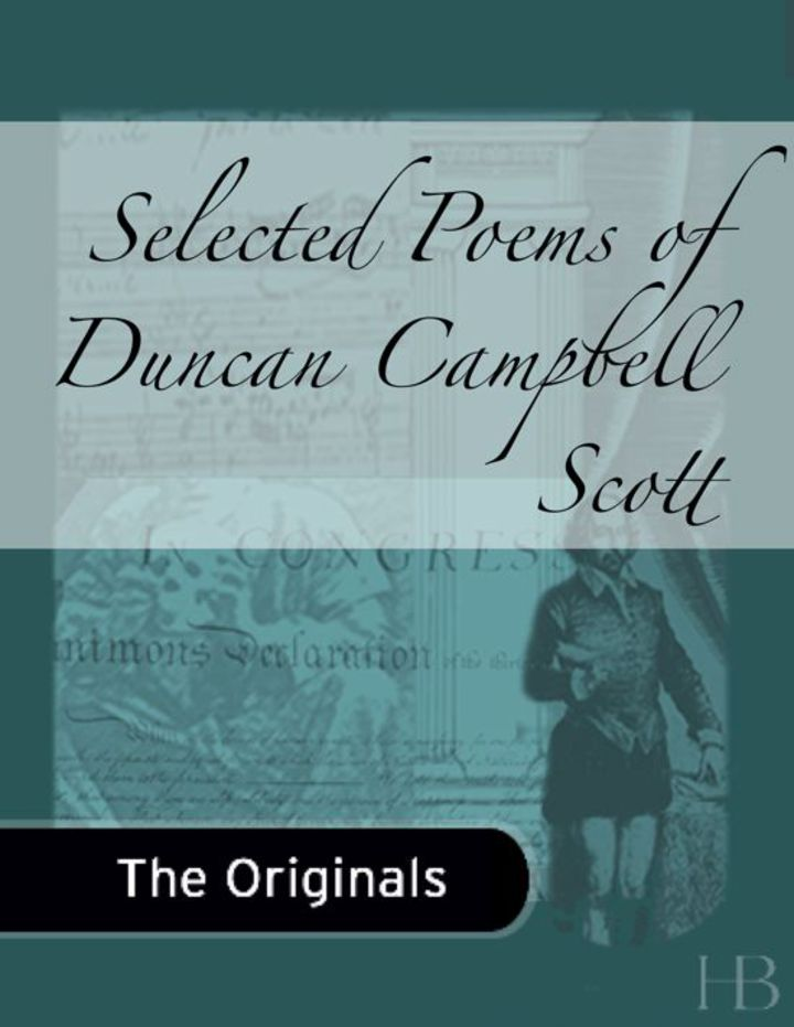 Selected Poems of Duncan Campbell Scott