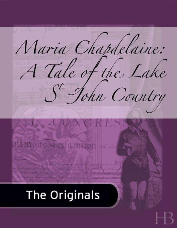 Maria Chapdelaine: A Tale of the Lake St. John Country