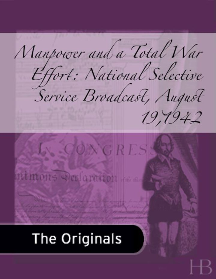 Manpower and a Total War Effort: National Selective Service Broadcast, August 19,1942