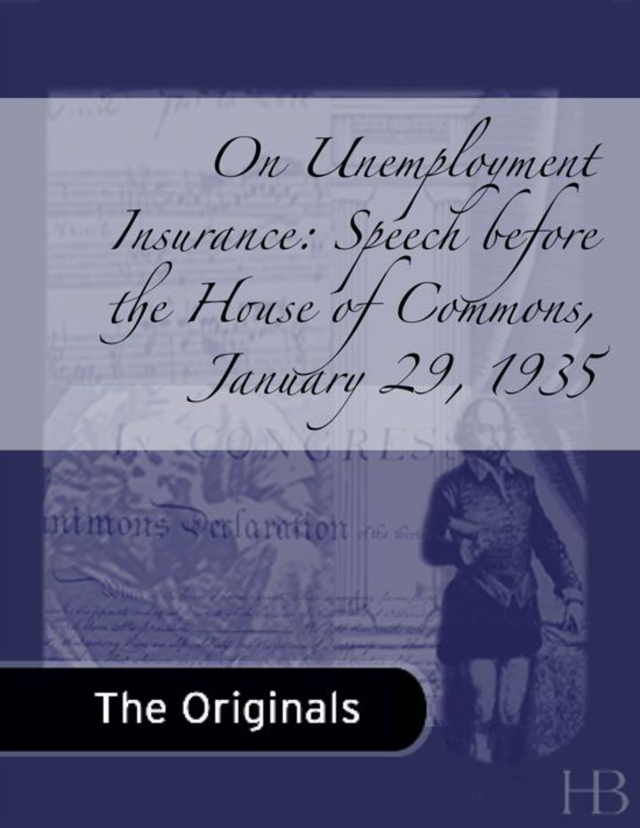 On Unemployment Insurance: Speech before the House of Commons,  January 29, 1935
