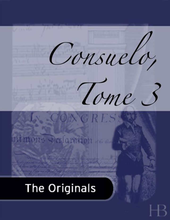 Consuelo, Tome III