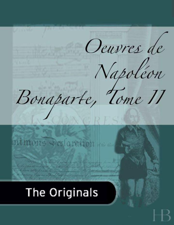 Oeuvres de Napoléon Bonaparte, Tome II